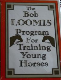 Bob Loomis Program for Training Young Horses.