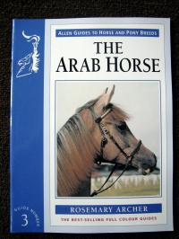 The Arab Horse Full Color Guidebook