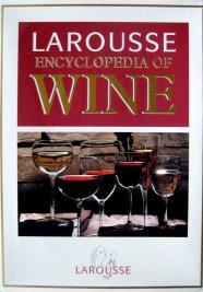 The Larousse Encyclopedia Of Wine.